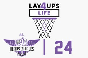Heads 'N' Tales: Episode 24: Layups 4 Life